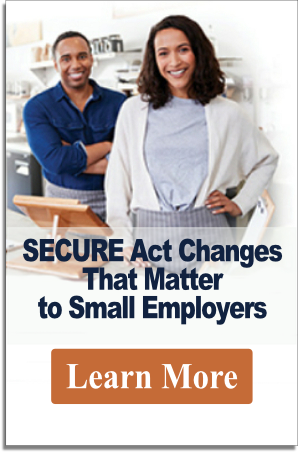 SECURE Act Changes That Matter to Small Employers